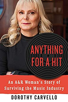 The book cover for former A&R executive Dorothy Carvello's memoir Anything For A Hit. Used under Fair Use.