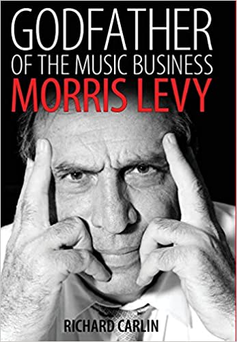 The book cover for Richard Carlin's Morris Levy biography Godfather of the Music Business. Used under Fair Use.