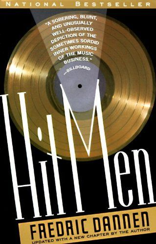 The book cover for Frederic Dannen's music industry book Hit Men: Power Brokers and Fast Money Inside the Music Business. Used under Fair Use.