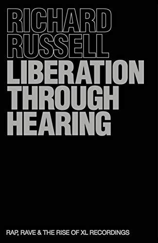 The cover for XL Recordings' CEO Richard Russell's memoir Liberation Through Hearing. Used under Fair Use.